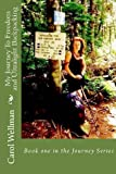 My Journey to Freedom and Ultralight Backpacking, Carol Wellman, 0972815406