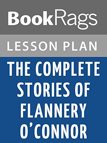 Lesson Plans The Complete Stories of Flannery O'Connor
