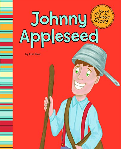 Johnny Appleseed (My First Classic Story)
