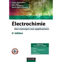 Électrochimie - 2e éd. : Des concepts aux applications (French Edition)