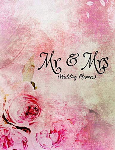 Mr and Mrs (Wedding Planner): Wedding Organiser For Planning Your Big Day! (With Checklists, Timelines And Budget|Traditional Classic Bride)