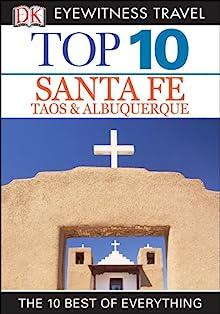 Book cover: Top 10 Santa Fe, Taos & Albuquerque