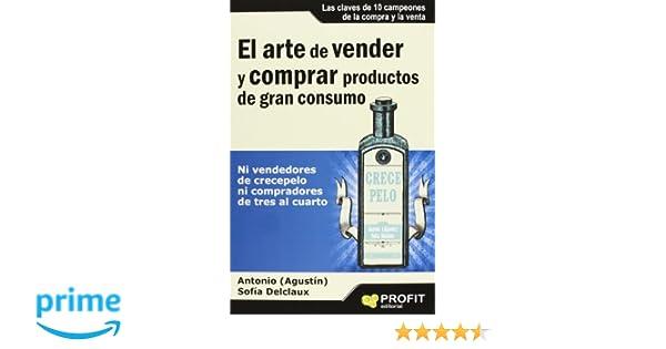 El arte de vender y comprar productos de gran consumo: Ni vendedores ...