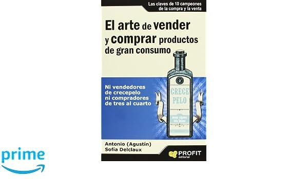 El arte de vender y comprar productos de gran consumo (Spanish ...