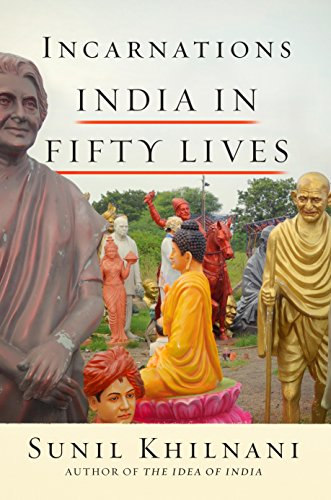 (Incarnations: A History of India in Fifty Lives)