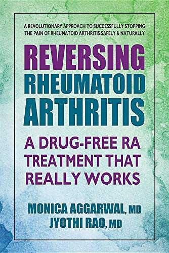 Reversing Rheumatoid Arthritis: A Drug-Free RA Treatment That Works ()
