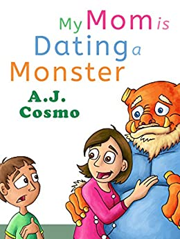 My Mom is Dating a Monster by [Cosmo, A. J.]