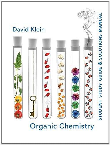 amazon com student study guide and solutions manual for organic rh amazon com david klein organic chemistry 3rd edition solutions manual pdf david klein organic chemistry 2nd edition solutions manual pdf
