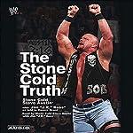 The Stone Cold Truth | Steve Austin,J. R. Ross,Dennis Brent