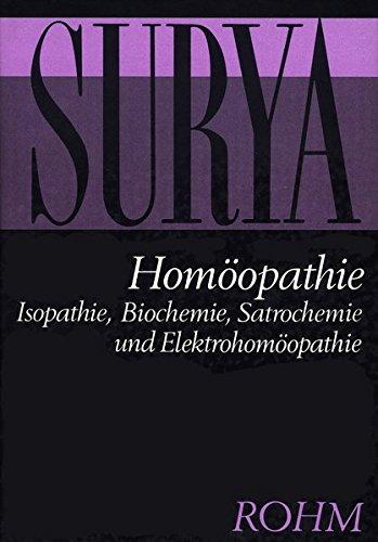 Homöopathie: Isopathie, Biochemie, Jatrochemie, Elektrohomöopathie und praktische Homöopathie