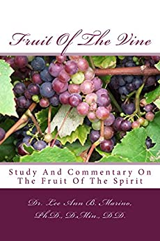 Fruit of the Vine: Study And Commentary On The Fruit Of The Spirit by [Marino, Dr Lee Ann B]