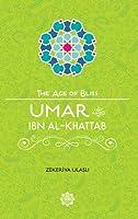 Umar Ibn Al-Khattab (The Age Of Bliss