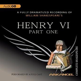 henry vi part 1 arkangel complete shakespeare