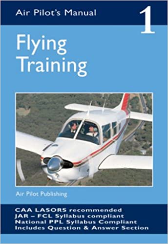 The Air Pilot's Manual: Flying Training v. 1: Flying Training Vol 1 (Air Pilots Manual 01)