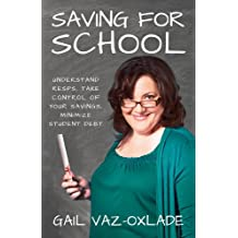 Saving For School: Understand RESPs, Take Control of Your Savings, Minimize Student Debt