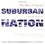Suburban Nation, Andres Duany and Elizabeth Plater-Zyberk, 0865476063