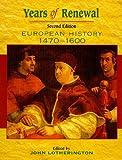 Years Of Renewal: European History, 1470-1600, 2nd edn