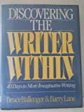 Discovering the Writer Within, Bruce Ballenger and Barry Lane, 0898793696