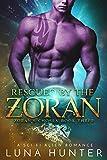 Download Rescued by the Zoran (Scifi Alien Romance) (Zoran's Chosen Book 3) in PDF ePUB Free Online