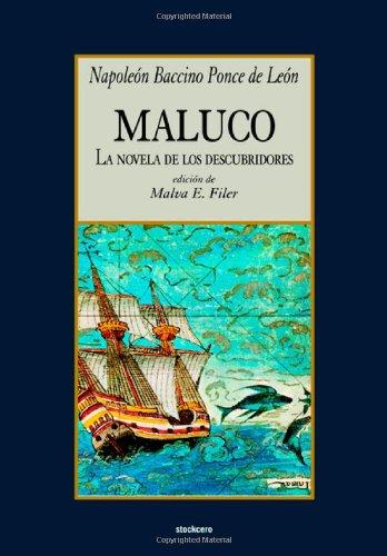 Maluco, la novela de los descubridores (Spanish Edition) [Napoleon Baccino Ponce de Leon] (Tapa Blanda)