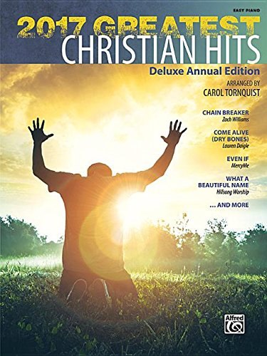 2017 Greatest Christian Hits: Deluxe Annual Edition (Greatest Hits)