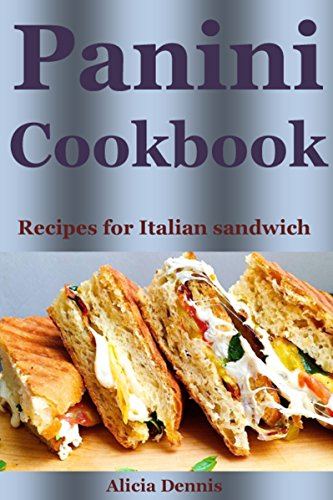 Panini cookbook recipes for italian sandwich panini recipes panini cookbook recipes for italian sandwich panini recipespanini recipe bookitalian forumfinder Images