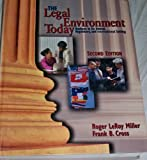 The Legal Environment Today : Business in Its Ethical, Regulatory and International Setting, Miller, Roger LeRoy and Cross, Frank B., 0538885343