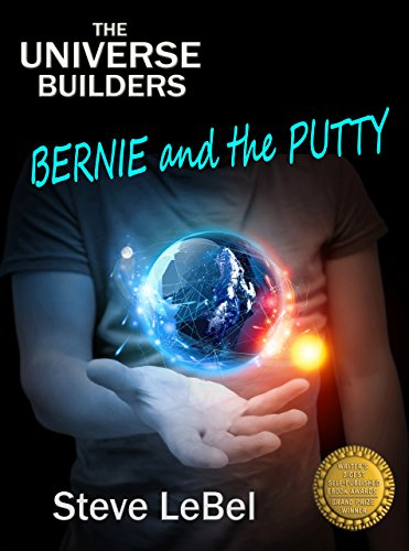 Bernie and the Putty: epic fantasy for young adults (The Universe Builders Book 1)