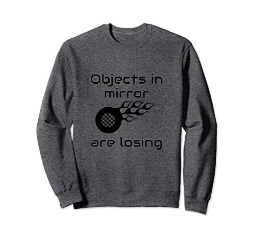 Unisex Objects in Mirror are Losing Racing Crew Neck Sweatshirt Medium Dark (Racing Mens Crewneck Sweatshirt)