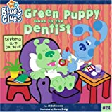 img - for Green Puppy Goes to the Dentist (Blue's Clues) book / textbook / text book