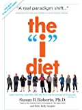 """The """"I"""" Diet: Use Your Instincts to Lose Weight--and Keep It Off--Without Feeling Hungry"""
