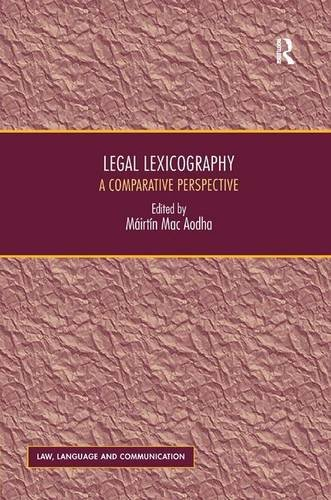 Legal Lexicography: A Comparative Perspective (Law, Language and Communication)