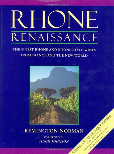 Rhone Renaissance (Rhone Valley Red Wine)