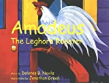 Amadeus: The Leghorn Rooster