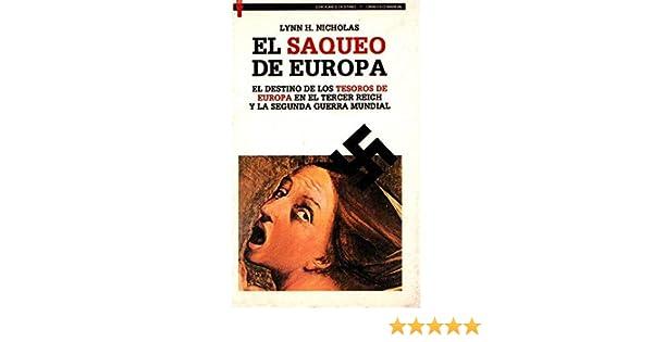 El saqueo de Europa: Amazon.es: Lynn H. Nicholas: Libros