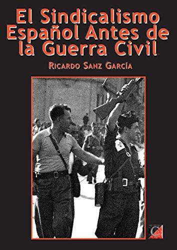 EL SINDICALISMO ESPAÑOL ANTES DE LA GUERRA CIVIL: Los Hijos del Trabajo (Spanish Edition