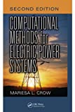 Computational Methods for Electric Power Systems, Second Edition (Electric Power Engineering Series)