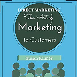 Direct Marketing: The Art of Marketing to Customers