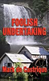 Foolish Undertaking, Mark de Castrique and Mark De Castrique, 1590583515
