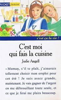 C'est moi qui fais la cuisine par Judie Angell