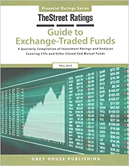 TheStreet Ratings' Guide to Exchange-Traded Funds Fall 2015: A Quarterly Compilation of Investment Ratings and Analyses Covering Etfs and Other Closed-end Mutual Funds (Financial Ratings)