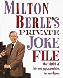 Milton Berle s Private Joke File: Over 10,000 of His Best Gags, Anecdotes, and One-Liners