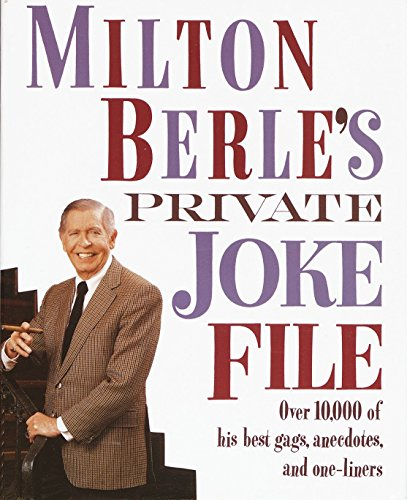 Milton Berle's Private Joke File: Over 10,000 of His Best Gags, Anecdotes, and One-Liners ()