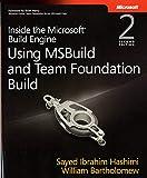 Inside the Microsoft Build Engine: Using MSBuild and Team Foundation Build (Developer Reference)