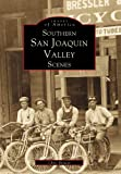 Southern San Joaquin Valley Scenes, Chris Brewer, 0738502456