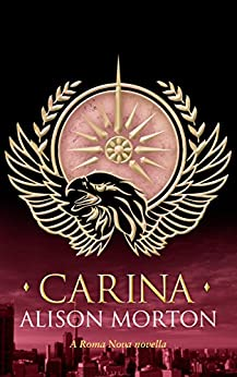 CARINA (Roma Nova Thriller Series Book 7) by [Morton, Alison, Morton, Alison]