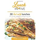 Lunch in Five: 30 Low Carb Lunches. Up to 5 Net Carbs & 5 Ingredients Each! (Keto in Five)