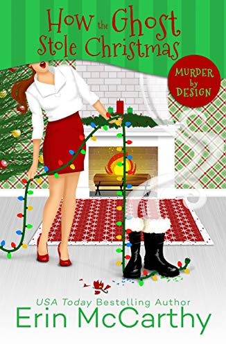 How the Ghost Stole Christmas (Murder By Design Book 4) by [McCarthy, Erin]