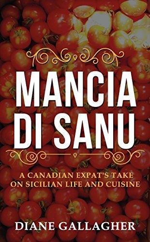 Mancia di Sanu: A Canadian Expat's Take on Sicilian Life and Cuisine