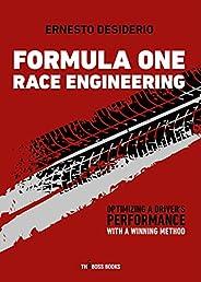 Formula One Race Engineering: Optimizing a Driver's Performance with a Winning Method (Libri d'Impresa Boo